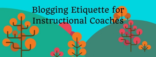 Blogging Etiquette for Instructional