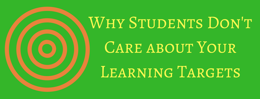 why-students-dont-care-about-your-learning-targets