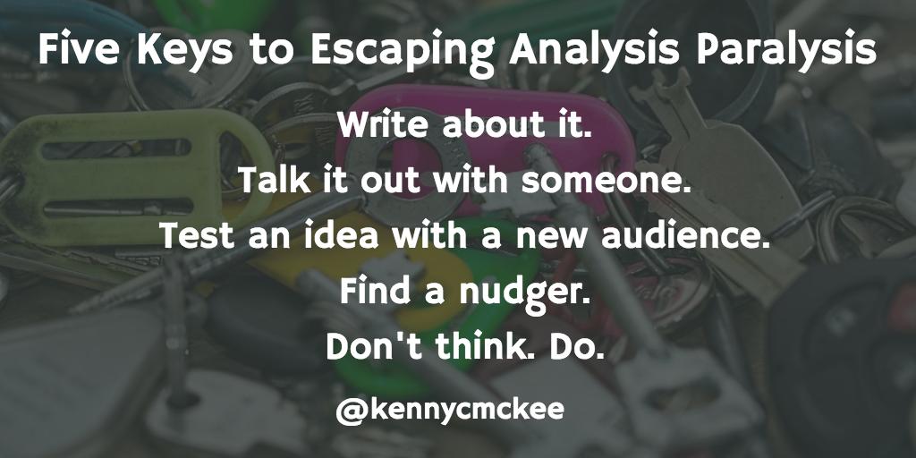 Five Keys to Escaping Analysis Paralysis